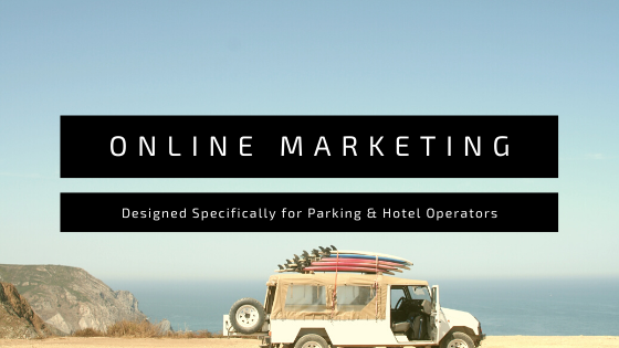 Online marketing 101 Parking / Hotel Operators